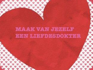 MAAK VAN JEZELF EEN LIEFDES DOKTER by Ted van Buuren