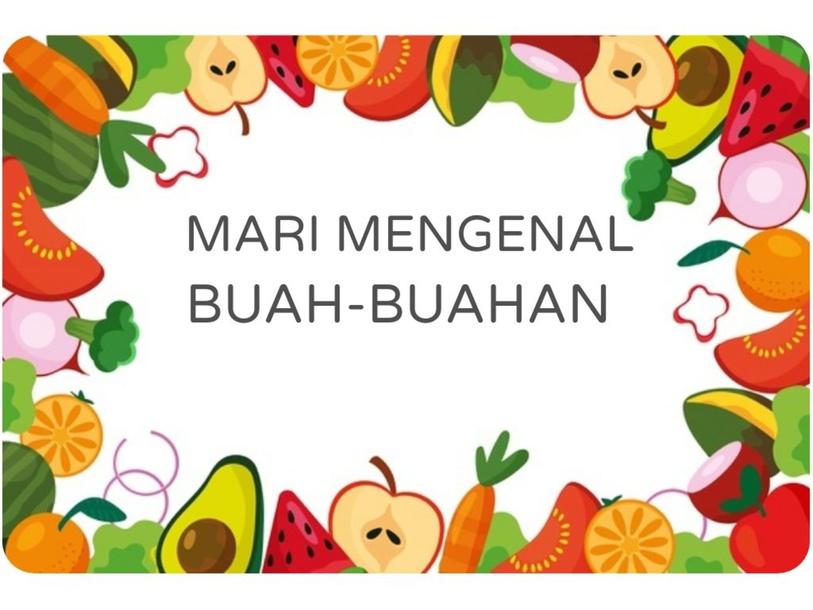 MARI MENGENAL BUAH-BUAHAN by Rabiatul Humaira