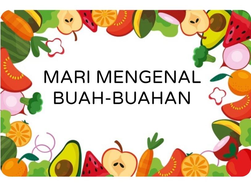 MARI MENGENAL BUAH-BUAHAN. by Rabiatul Humaira