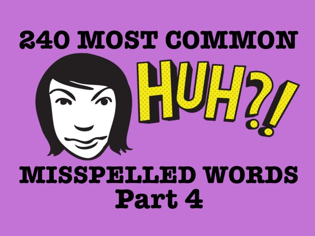 MISSPELLED WORDS Part 4 by Dave P.