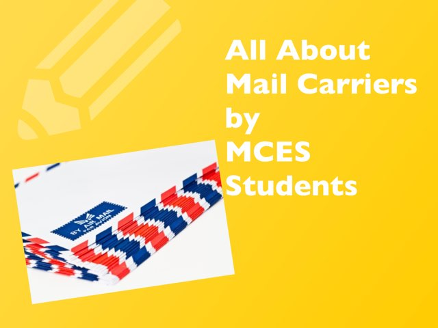 Mailmen by MCES students by Christine Snow