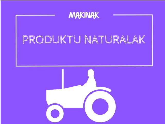 Makinak eta produktu naturalak by Amagoia Garayo Brugos