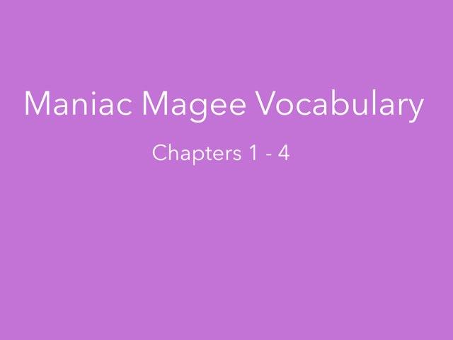 Maniac Magee Vocab Ch. 1 - 4 by Jessica Bowes