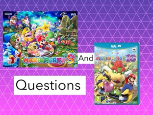 Mario Party 9 And 10 Questions  by Dennis  Billam
