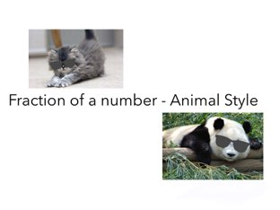 Mariska And Alaina's Fraction Of A Number Game - Animal Style by Sarah Pickles