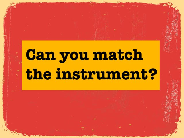 Match The Instrument To It's Name by Jennifer Wentworth