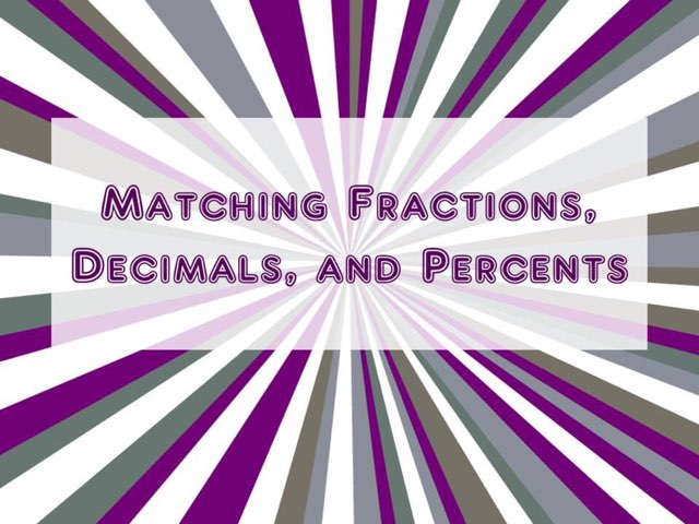 Matching Fractions, Decimals, and Percents by Amber Hyde