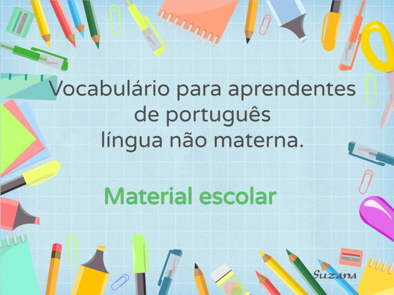 Material escolar by Suzana Isabel