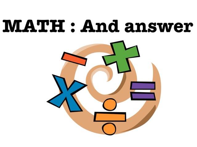 Math : And Answer  by Wilma Coradyn