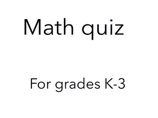 Math Quiz For Kids In Grades K-3 Fixed by CSP