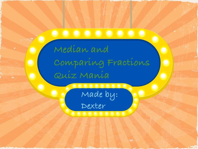 Median And Comparing Fractions by Anne elise Smith