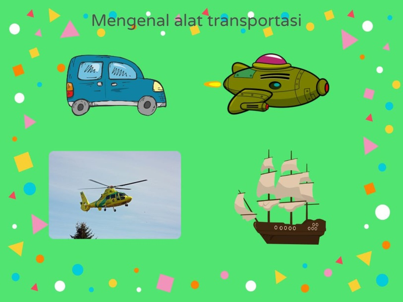 Mengenal alat transportasi by Mira Handayani PG-PAUD