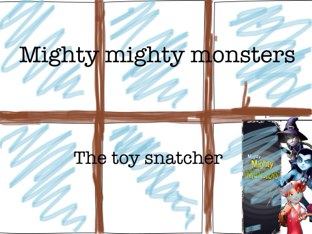 Mighty Mighty Monsters The Toy Snatcher by Makenzie Mathews