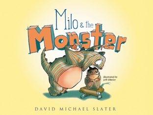 Milo & the Monster by David Michael Slater