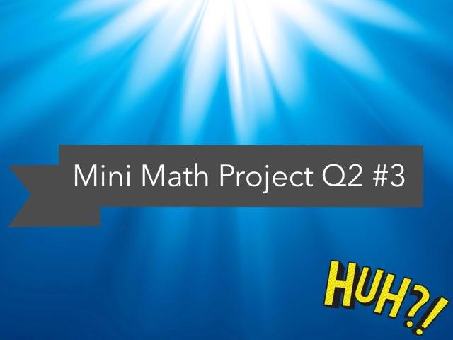 Mini Math Project Q2 #3 by Marilyn C.V