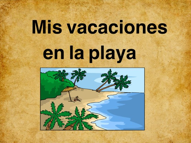 Mis Vacaciones En La Playa by Rodica Harvey