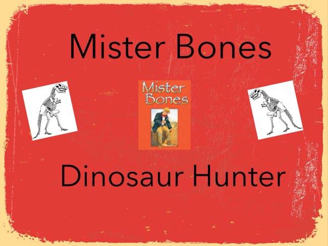 Mister Bones Dinosaur Hunter Vocabulary by Jennifer Klostermann