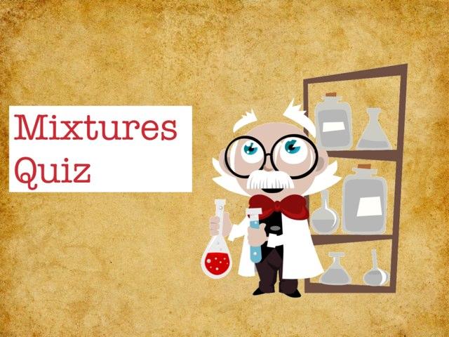 Mixtures quiz by Doretta Agostine
