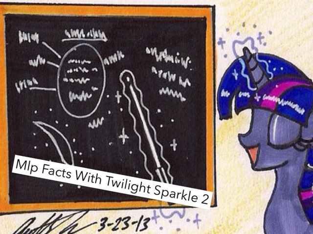 Mlp Facts With Twilight Sparkle 2 by Princess Twilight Sparkle