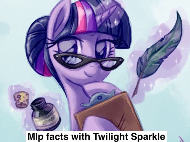 Mlp Facts With Twilight Sparkle by Princess Twilight Sparkle
