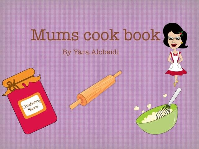 Mom's Cook Book by Rula Albadri