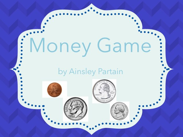 Money Game by Ainsley