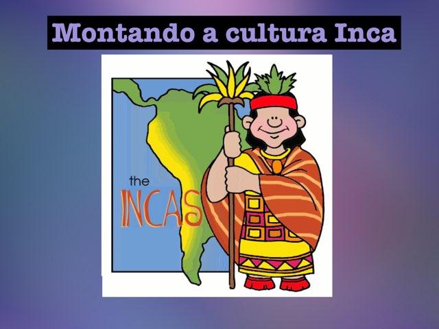 Montando A Cultura Inca by 7D 1,6,21