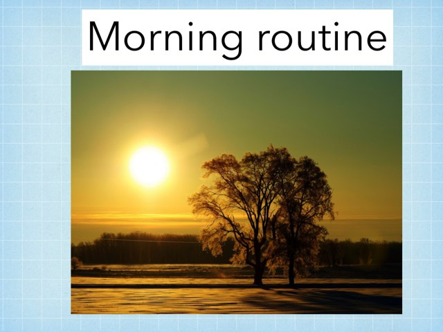 Morning Routine by Julie Gittoes-Henry