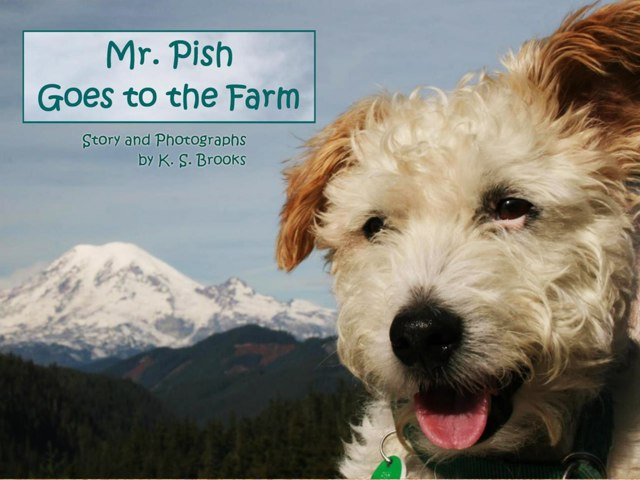 Mr Pish Goes To The Farm by K.S. Brooks