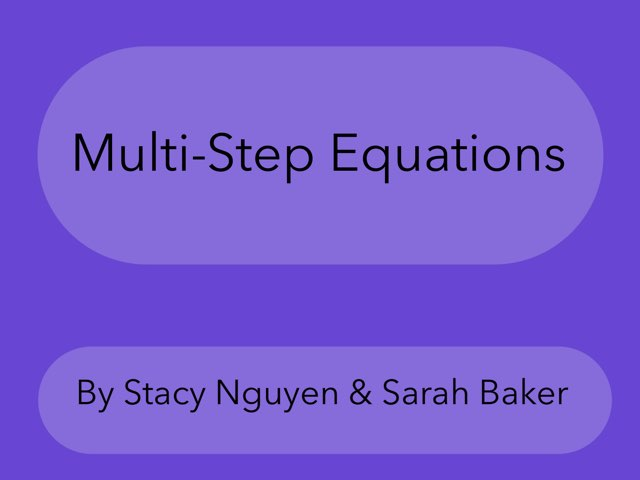 Multi Step Equations by Stacy Nguyen