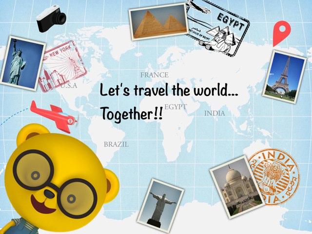 My Travel Around The World! by Ellie