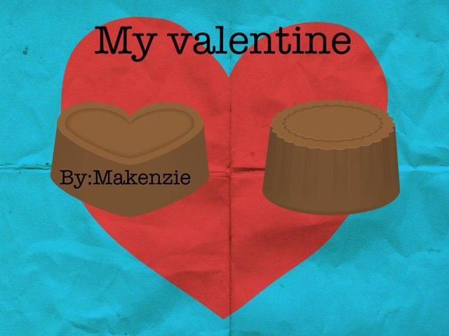 My Valentine by Makenzie Mathews