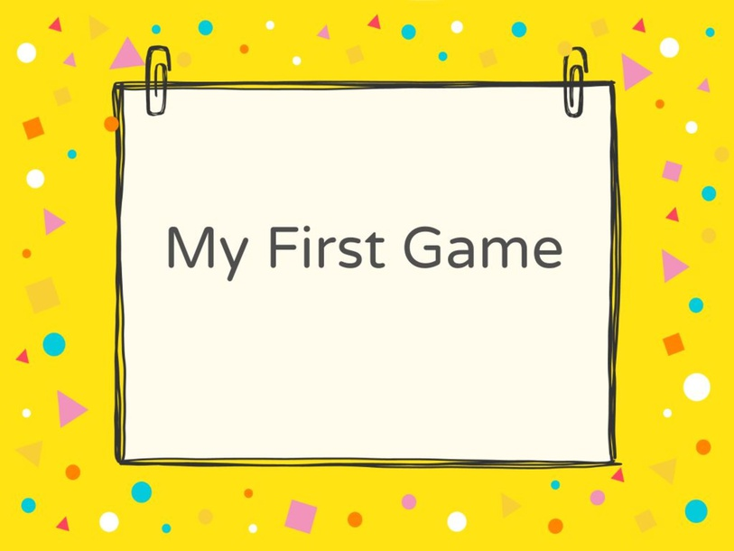 My First Game by Mrs Ben