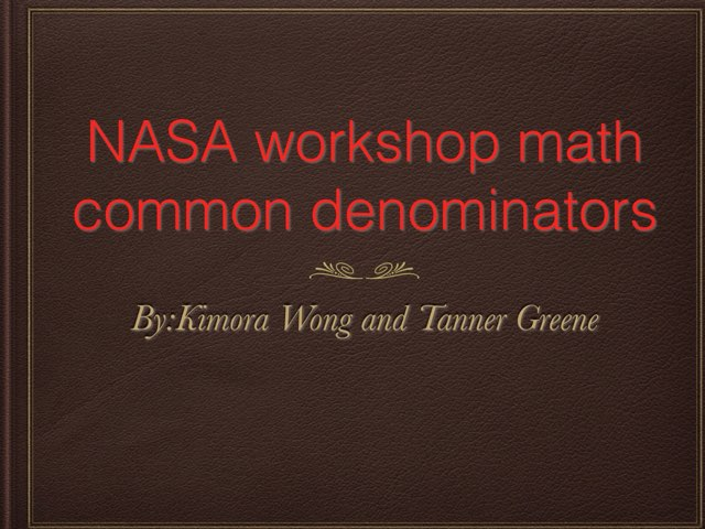 NASA Work Shop by Tanner Greene