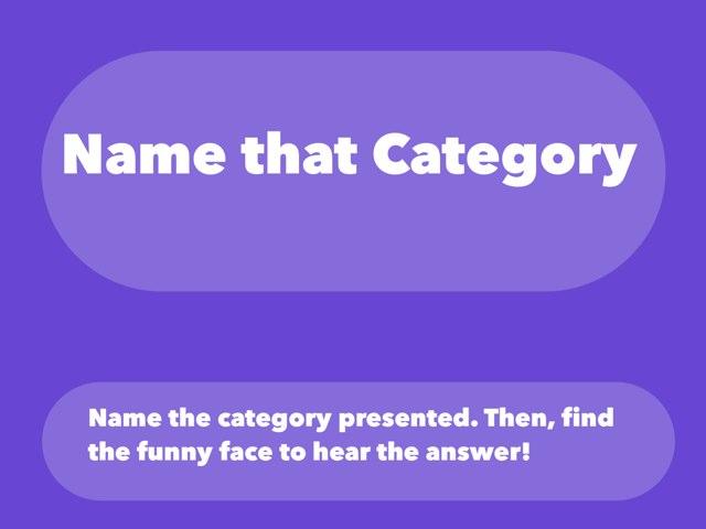 Name That Category!  by Katlyn Kaigler
