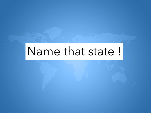Name That State  by Ms. Berry 4th grade