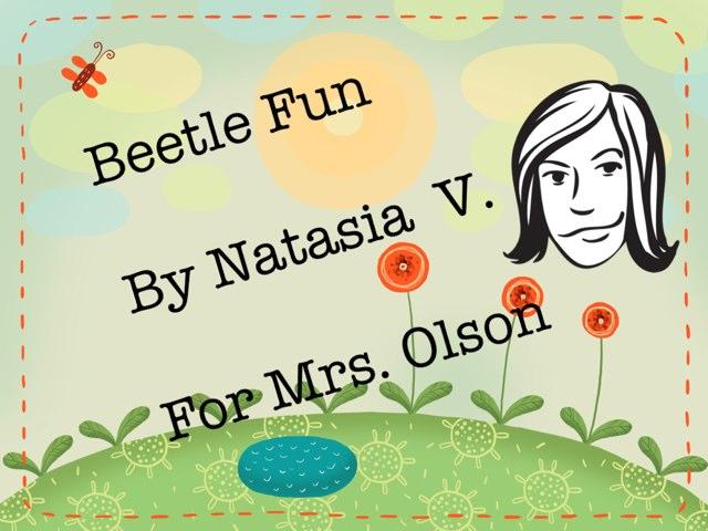 Natasia's Beetle Project by Stephanie Olson