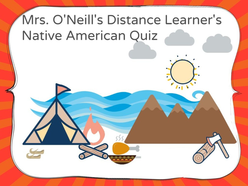 Native Americans Quiz by Cassie O'Neill