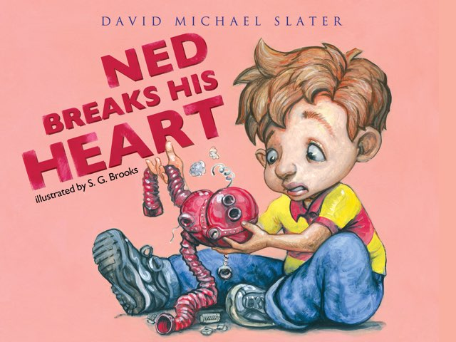 Ned Breaks His Heart by David Michael Slater