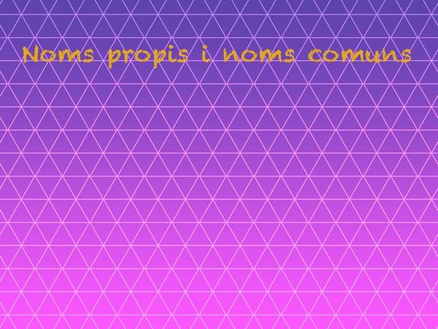 Noms Propis I Noms Comuns by Silvia Soteras