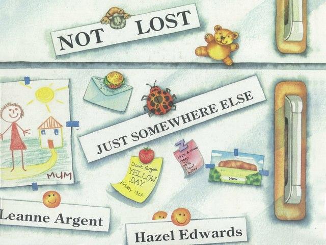 Not Lost Just Somewhere Else by Hazel Edwards