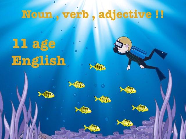 Noun verb Adjective  by Alaa Lolo