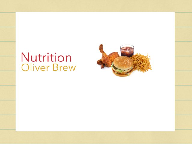 Nutrition Project by Oliver Brew