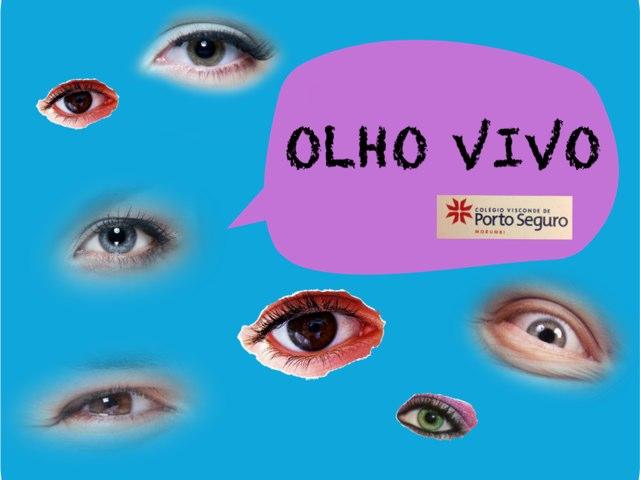 OLHO VIVO by Dani Bogolenta