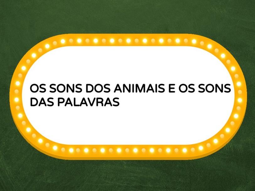 OS SONS DOS ANIMAIS E OS SONS DAS PALAVRAS by Tobrincando Ufrj