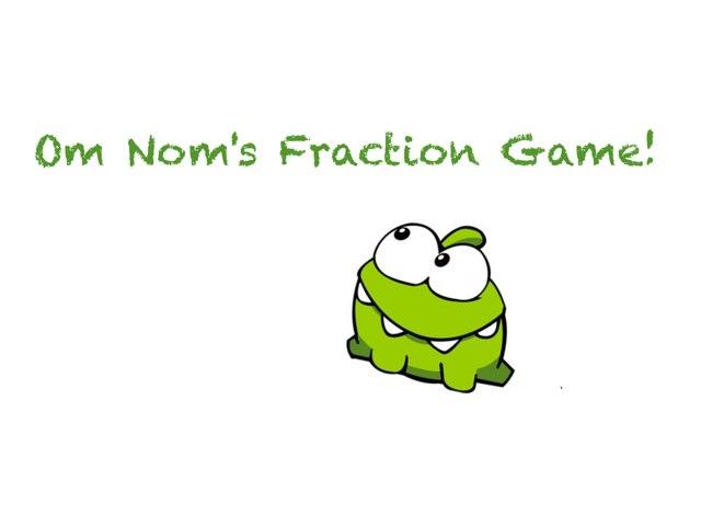 Om Nom's Fraction Game by Esme Tran
