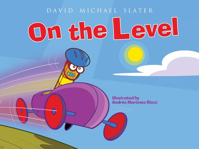 On the Level by David Michael Slater