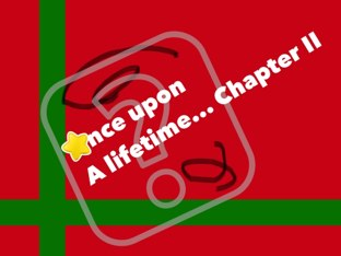 Once Upon A Lifetime... Chapter 2 by David Hinkle
