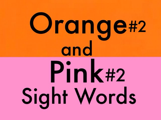 Orange 2 and Pink 2 Sight Words by Chelsea James