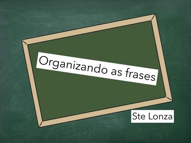 Organizando As Frases by ۞Ste Lonza